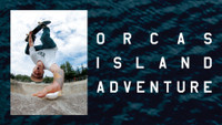 ORCAS ISLAND ADVENTURE -- On The Skateboard Mag