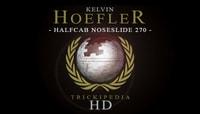 TRICKIPEDIA -- Halfcab Noseslide 270