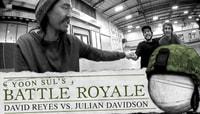 YOON SUL'S BATTLE ROYALE -- David Reyes vs. Julian Davidson