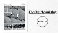 THE SKATEBOARD MAG #156 -- Issue Available Now!
