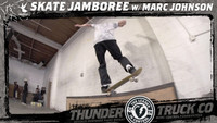 MARC JOHNSON'S SKATE JAMBOREE -- For Thunder Trucks