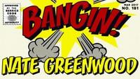 BANGIN! -- Nate Greenwood