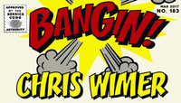 BANGIN! -- Chris Wimer