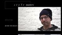 STYLE MATTERS -- With Jesse Neuhaus