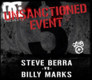 BATB 3 UNSANCTIONED EVENT -- Steve Berra Vs. Billy Marks