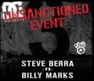 BATB 3 UNSANCTIONED EVENT -- Steve Berra Vs. Billy Marks