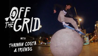 OFF THE GRID -- With Thaynan Costa and Friends