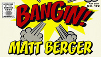 BANGIN! -- Matt Berger