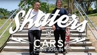 SKATERS IN CARS -- Chris Joslin