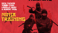 NINJA TRAINING -- With Robert Neal, Larelle Gray, Tommy Fynn, and Nick Tucker