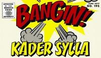 BANGIN! -- Kader Sylla
