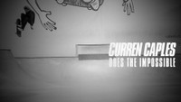 CURREN CAPLES DOES THE IMPOSSIBLE