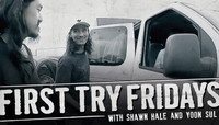 FIRST TRY FRIDAYS -- with Shawn Hale