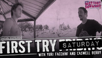 FIRST TRY SATURDAYS -- with Yuri Facchini and Caswell Berry