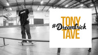 TONY TAVE'S #DREAMTRICK