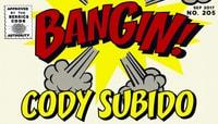 BANGIN! -- Cody Subido