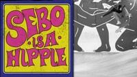 SEBO IS A HIPPIE
