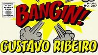 BANGIN! -- Gustavo Ribeiro