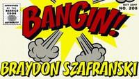 BANGIN! -- Braydon Szafranski