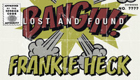 BANGIN! LOST AND FOUND -- Frankie Heck