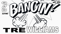 BANGIN! -- Tre Williams