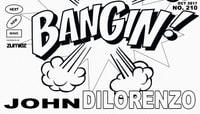 BANGIN! -- John Dilorenzo