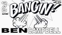 BANGIN! -- Ben Campbell