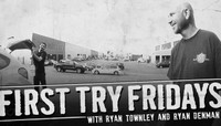 FIRST TRY FRIDAYS -- Ryan Townley and Ryan Denman