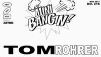 MINI BANGIN! -- Tom Rohrer