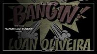 26: LUAN OLIVEIRA'S BANGIN' -- Top 50 Countdown