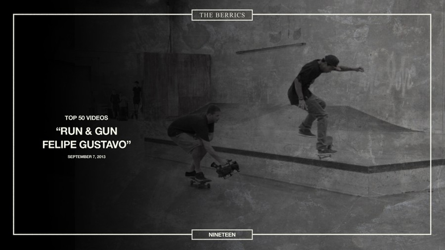 19: RUN & GUN 2013 - FELIPE GUSTAVO -- Top 50 Countdown