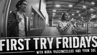 FIRST TRY FRIDAYS -- With Nora Vasconcellos