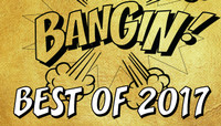 BEST OF 2017 -- The Bangins