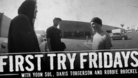 FIRST TRY FRIDAYS -- With Robbie Brockel and Davis Torgerson