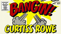 BANGIN! -- Curtiss Rowe