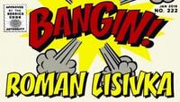 BANGIN! -- Roman Lisivka