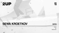 SEWA KROETKOV -- 2Up 2018