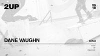 DANE VAUGHN -- 2Up 2018