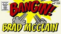 BANGIN! -- Brad McClain
