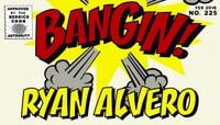BANGIN! -- Ryan Alvero