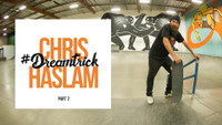 CHRIS HASLAM'S #DREAMTRICK -- Casperholics - Part 2