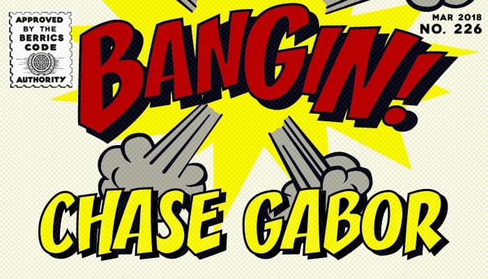BANGIN! -- Chase Gabor