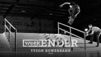 WEEKENDER -- Tyson Bowerbank - 2016