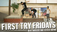FIRST TRY FRIDAYS -- With Skrillex and Leticia Bufoni