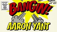 BANGIN! -- Aaron Yant