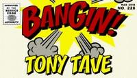 BANGIN! -- Tony Tave