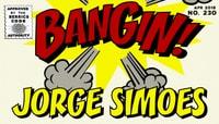 BANGIN! -- Jorge Simoes