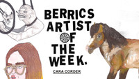 BERRICS ARTIST OF THE WEEK: CARA CORDER