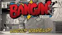 BANGIN: LUCAS RABELO