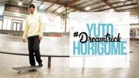 YUTO HORIGOME'S #DREAMTRICK